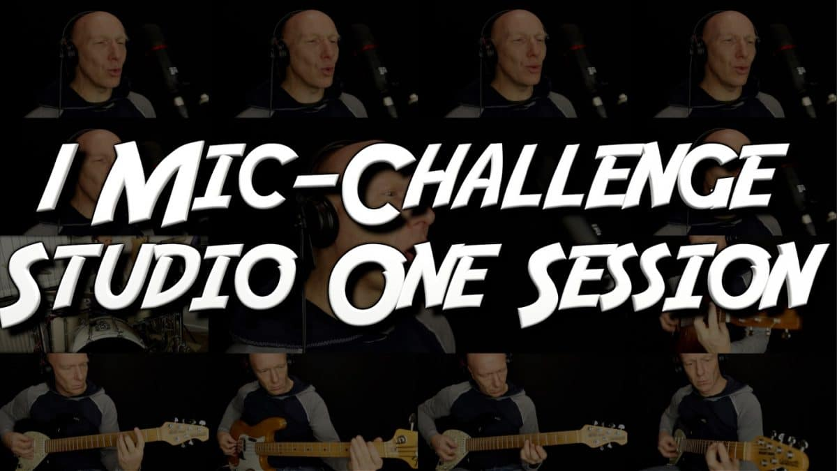 "Die komplette Studio One 3 Session der ""1 Mikro, 1 Song""-Challenge"