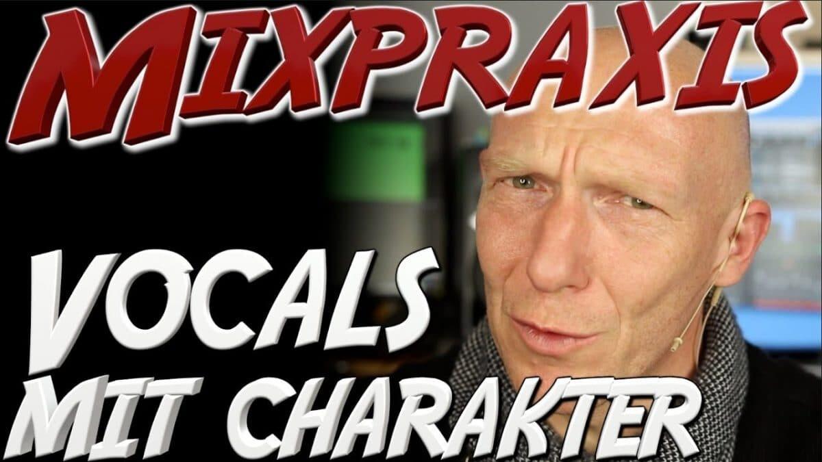 Vocals mit Charakter und Wiedererkennungswert | Mixpraxis
