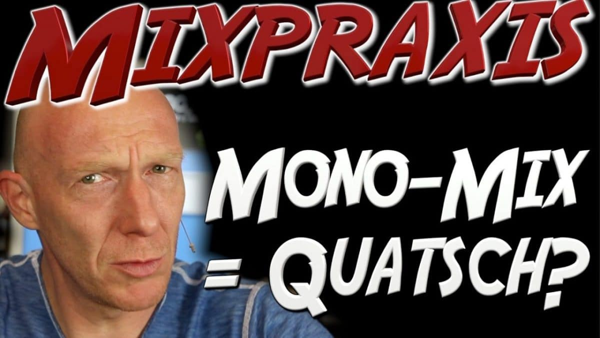 Mix in Mono ist Quatsch! – Wirklich?
