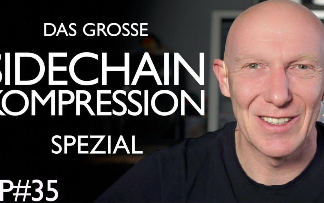 Das große Sidechain-Kompression Spezial (Sidechain-Compression Special)