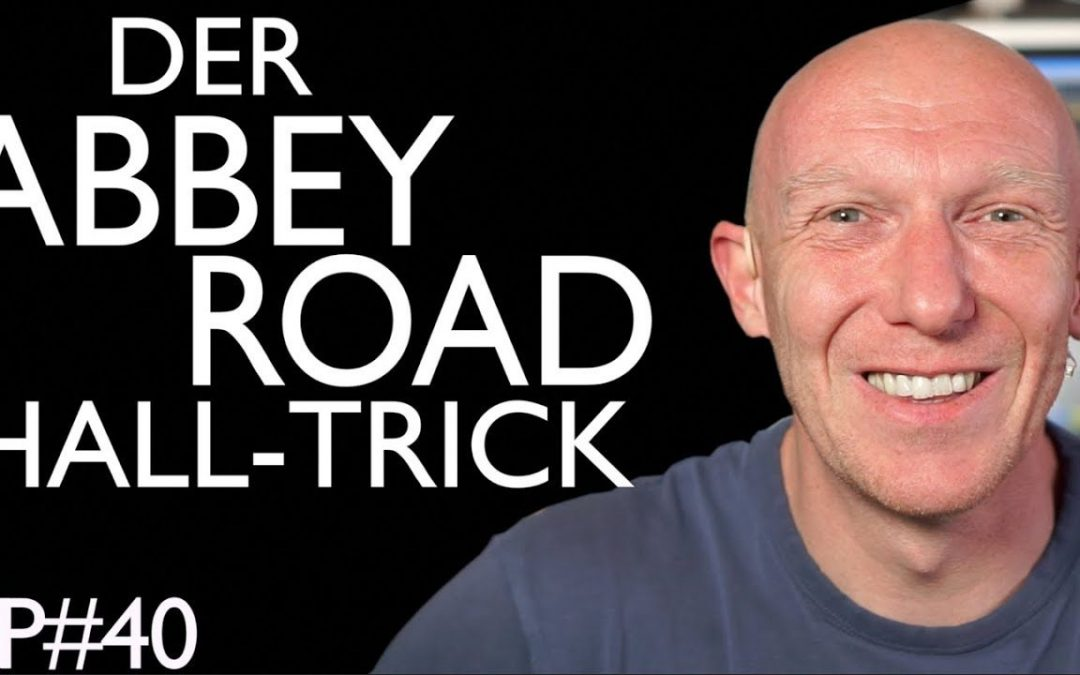 Der Abbey Road Hall Trick | Abmischen Tutorial Deutsch