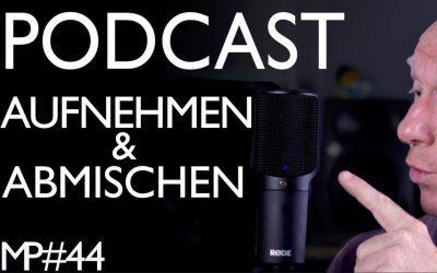 So klappt´s: Podcast perfekt aufnehmen und abmischen