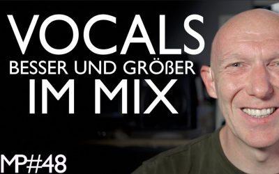 Ganz einfach: Vocals breiter und besser im Mix verankern