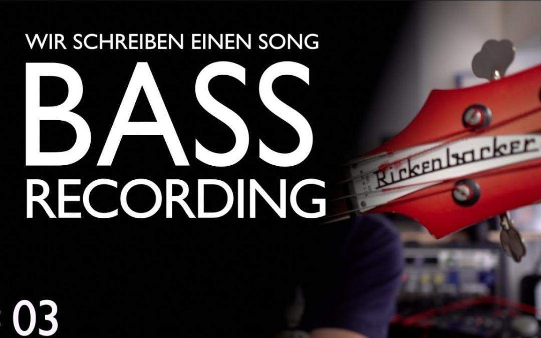Bass aufnehmen – Wir schreiben einen Song Folge 03