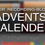 24 Tipps in 24 Tagen - der Recording-Blog Adventskalender