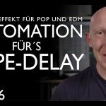 Automation und Tape-Delay für Pop und EDM