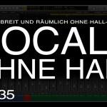Vocals ohne Hall, trotzdem räumlich