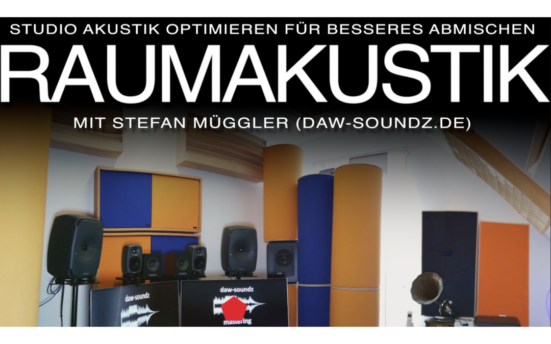 Raumakustik im Studio verbessern mit Mastering-Engineer Stefan Müggler
