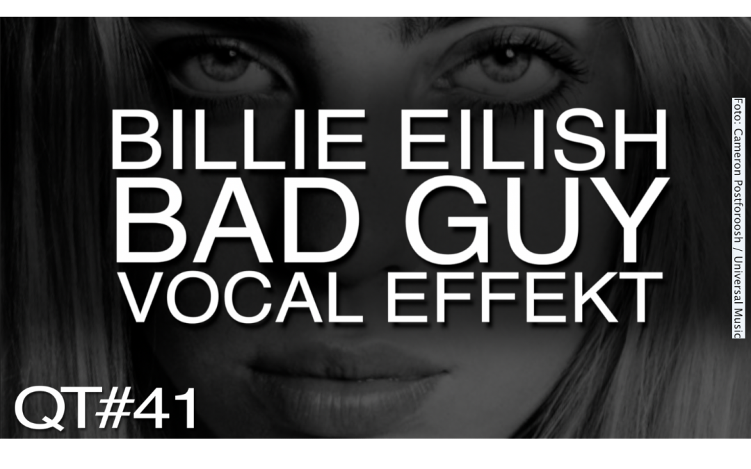"Vocal-Effekt aus ""Bad guy"" von Billie Eilish"