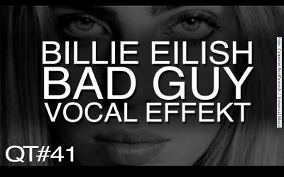 """Vocal-Effekt aus """"Bad guy"""" von Billie Eilish"""