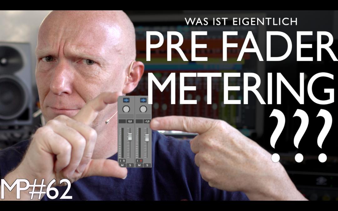 Was ist Pre Fader Metering und wofür ist es gut?