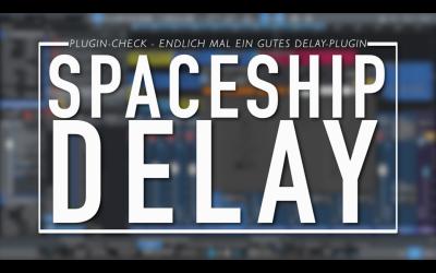 PlugIn-Check: Spaceship Delay von Musical Entropy