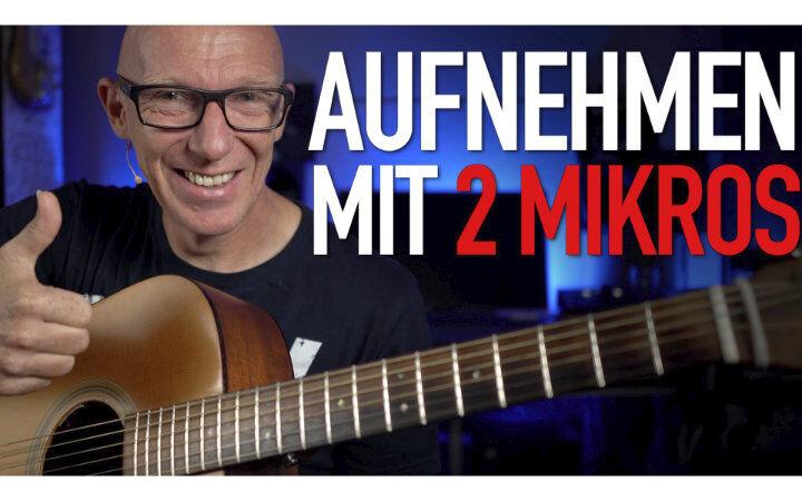 Akustik-Gitarre mit 2 Mikrofonen aufnehmen